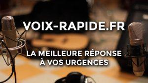 VOIX-RAPIDE : La meilleure réponse à vos urgences